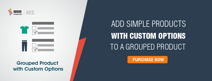 grouped product with custom option Magento 2