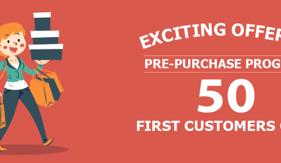 Exciting Offer of Pre-Purchase Program for 50 First Customers Only