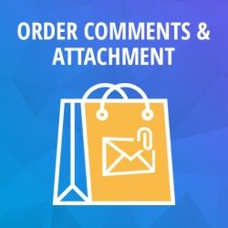 Order Comments and Attachment