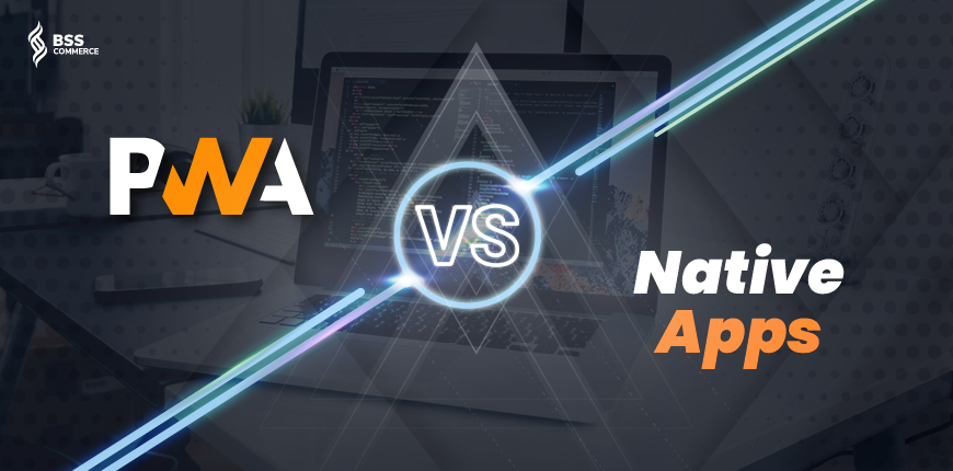 PWA vs Native apps