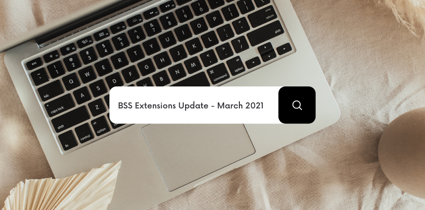 BSS Extensions Update - March 2021
