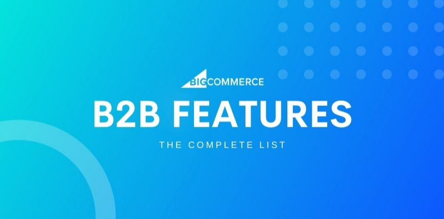 bigcommerce-b2b-feature-list