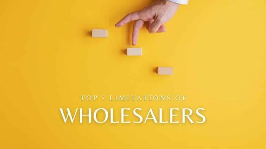 limitations-of-wholesalers