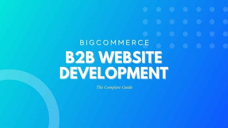 big-commerce-b2b-website-development-guide