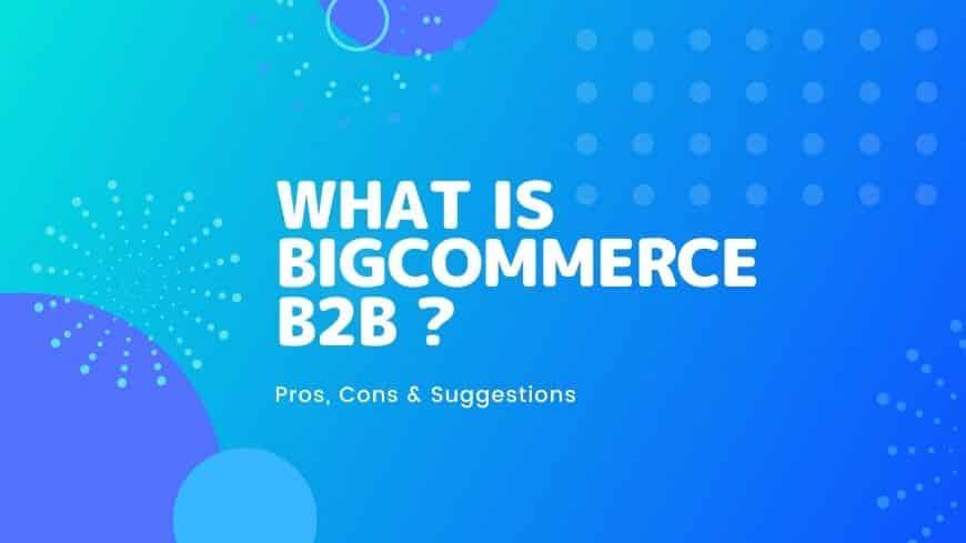 what-is-bigcommerce-b2b