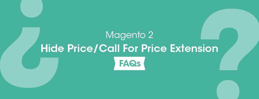 Magento 2 Hide Price Call For Price Extension FAQs