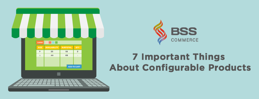 7 Important Things About Configurable Products In Magento