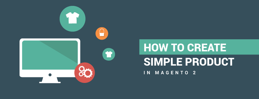 How to Create Simple Product in Magento 2