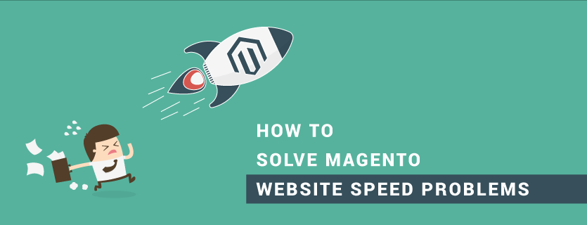 How To Solve Magento Website Speed Problems?