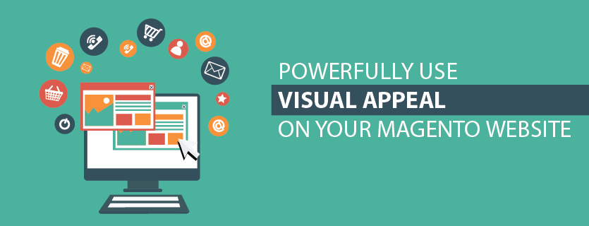 Powerfully Use Visual Appeal on your Magento Website