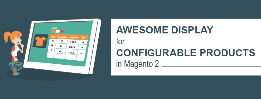Get More Awesome Display for Configurable Products in Magento 2