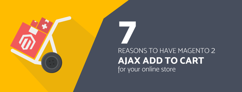 7 Reasons to Have Magento 2 Ajax Add To Cart from BSSCommerce