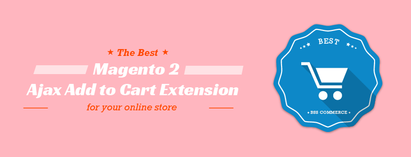 The Best Magento 2 Ajax Add to Cart Extension for your online store