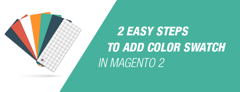 2 Easy Steps to Add Color Swatch in Magento 2