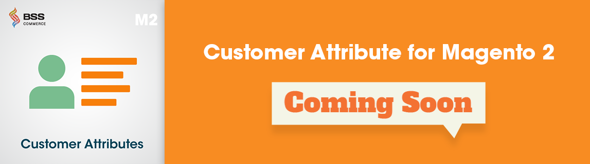 magento 2 customer attributes is coming soon