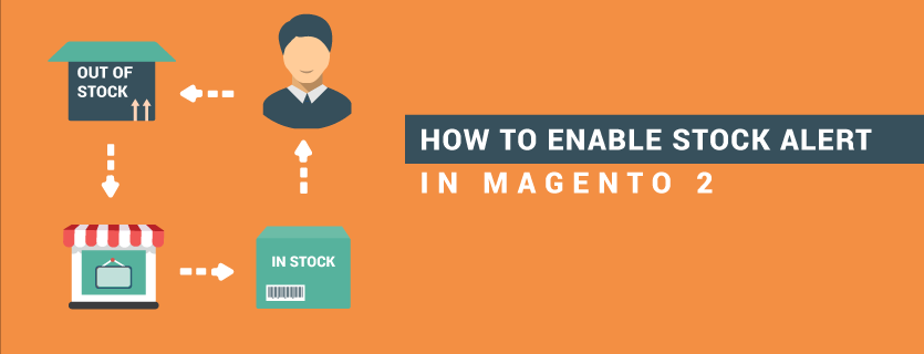How to Enable Stock Alert and Display Out of Stock Product in Magento 2