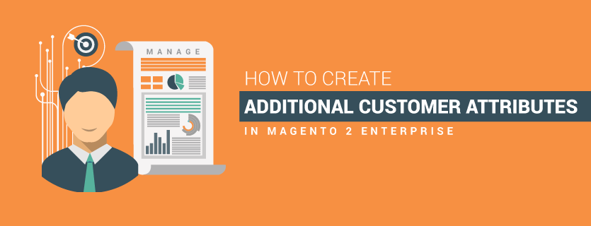 How to Create Additional Customer Attributes in Magento 2 Enterprise