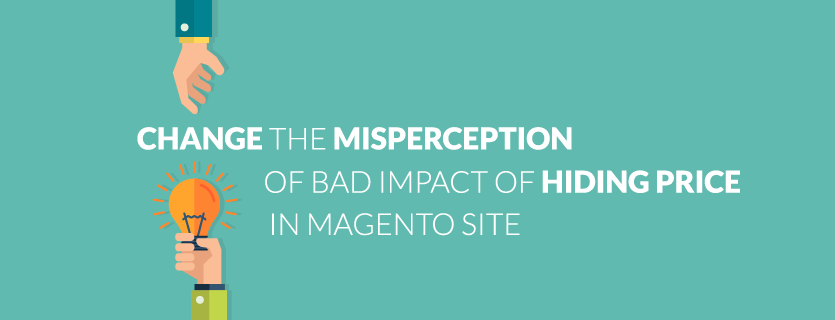 Change the Misperception of Bad Impact of Hiding Price in Magento Site