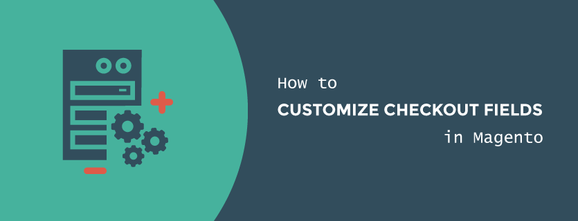 how to customize checkout fields in magento 2