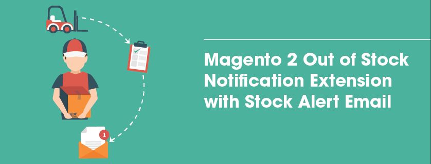 Magento 2 Out of Stock Notification Extension with Stock Alert Email