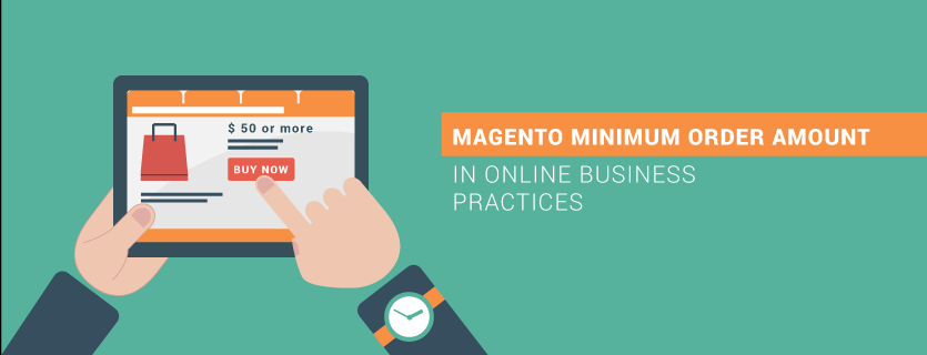 Magento Minimum Order Amount In Online Business Practices