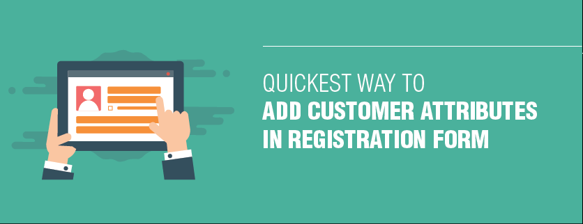 Quickest-Way-to-Add-Customer-Attributes-in-Magento-2-Registration-Form