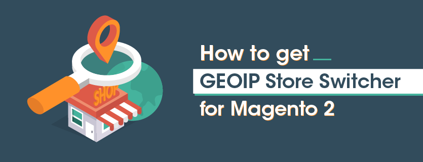 magento-2-geoip-store-switcher-blog