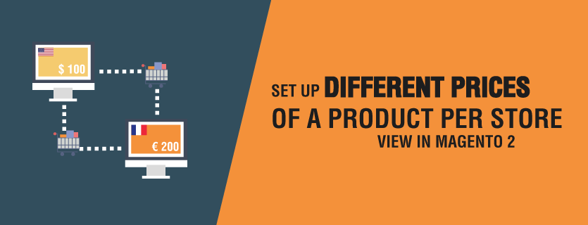 How to Set up Different Prices of Products per Magento 2 Store View