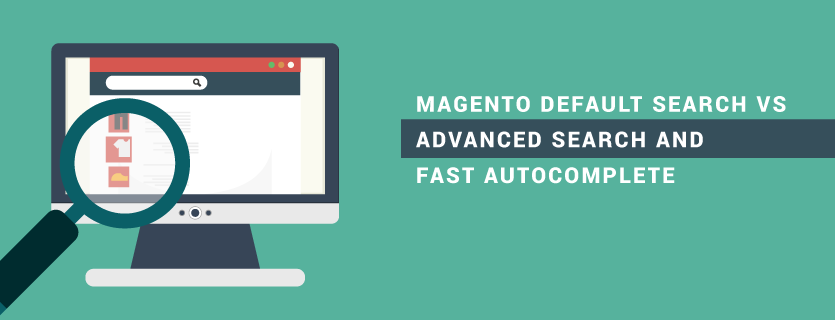 Magento Default Search vs Advanced Search and Fast Autocomplete