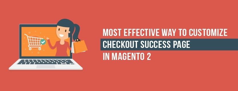 How to customize Magento 2 Checkout success page