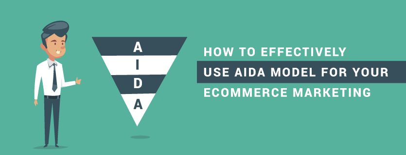 How to effectively use AIDA Model for your Ecommerce Marketing