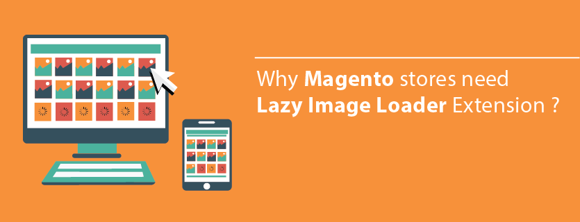 Why Magento stores need Lazy Image Loader Extension?